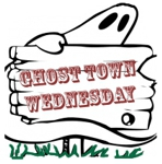 GhostTownWednesday